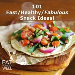 101 Fresh, whole-food healthy snacks!