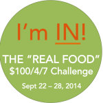 The Real Food $100/4/7 Challenge