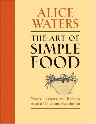 The Art of Simple Food, by Alice Waters Image