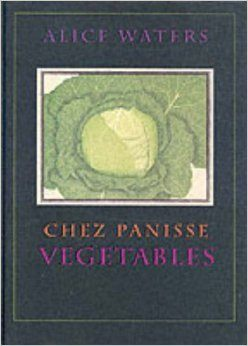 Chez Panisse Vegetables, by Alice Waters Image