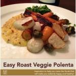 Roast Veggie Polenta