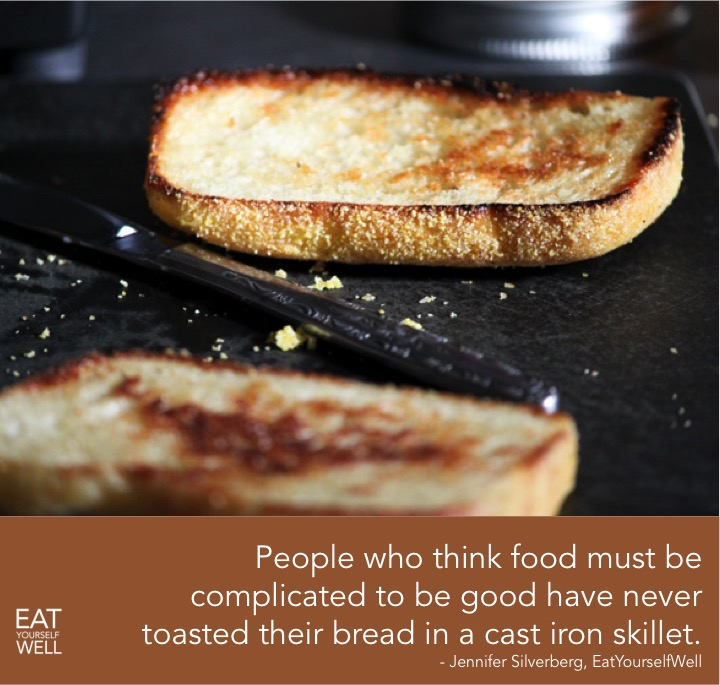 Cast Iron Toast