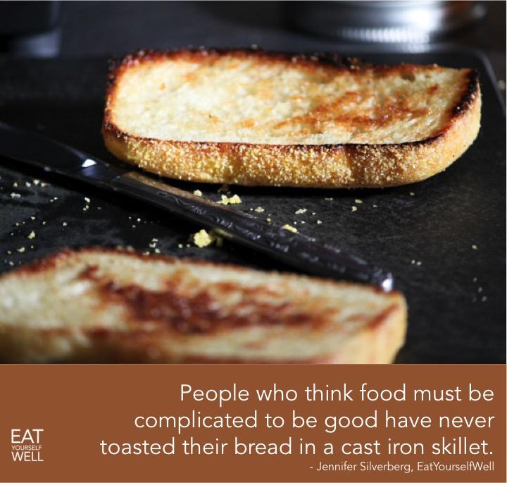 Cast Iron Toast