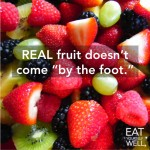 "REAL Fruit Doesn't Come ""by the Foot."""